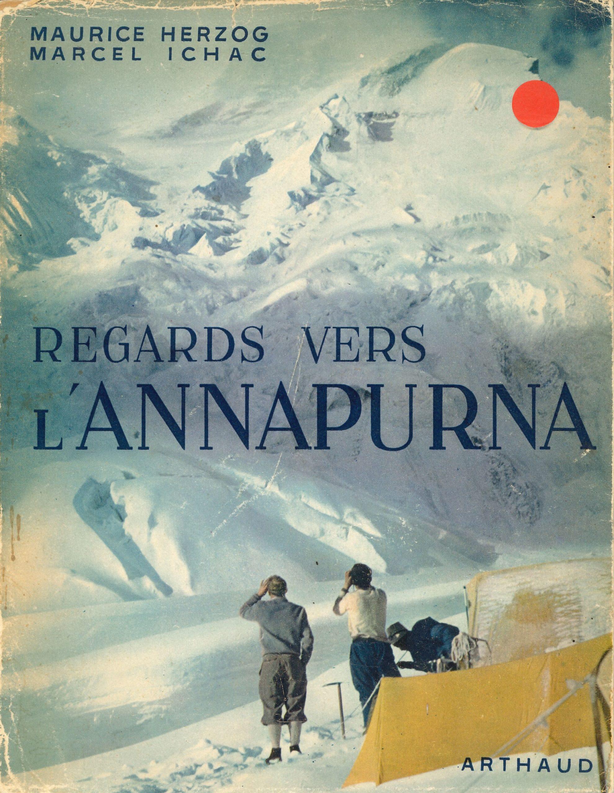 Regards vers l'Annapurna, couverture du Livre de Maurice HERZOG et de Marcel ICHAC édition ARTHAUD 1951